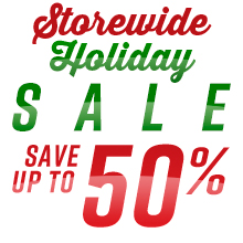 Storewide Holiday Sale - Up to 50% O!